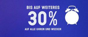 Aktion 30% auf Uhren und Wecker